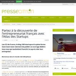 Partez à la découverte de l'entrepreneuriat français avec l'Atlas des Startups