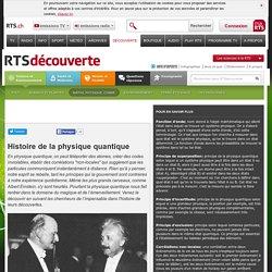 Histoire de la physique quantique - rts.ch - découverte - science et environnement - maths, physique, chimie - physique quantique