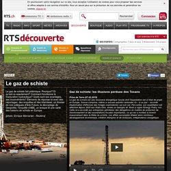 rts.ch - découverte - science et environnement - terre et espace - gaz de schiste
