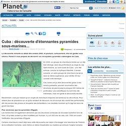 Cuba : découverte d'étonnantes pyramides sous-marines...