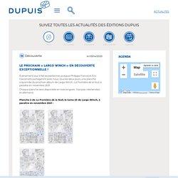 Le prochain Largo Winch en découverte exceptionnelle! - Editions Dupuis