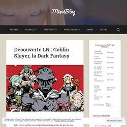 Découverte LN : Goblin Slayer, la Dark Fantasy – MieviBlog