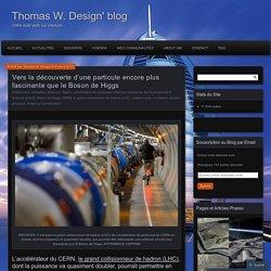 Vers la découverte d'une particule encore plus fascinante que le Boson de Higgs