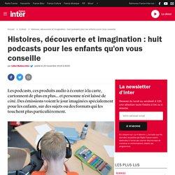 Histoires, découverte et imagination : huit podcasts pour les enfants qu'on vous conseille