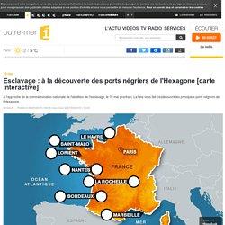 Esclavage : à la découverte des ports négriers de l'Hexagone [carte interactive]