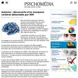 Autisme : découverte d'un marqueur cérébral détectable par IRM