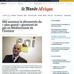 ENI annonce la découverte du «plus grand» gisement de gaz en Méditerranée de l'histoire