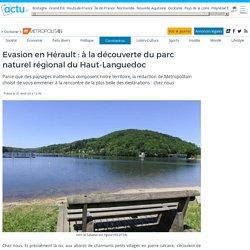 Evasion en Hérault : à la découverte du parc naturel régional du Haut-Languedoc