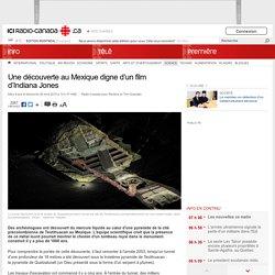 Une découverte au Mexique digne d'un film d'Indiana Jones