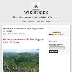 Découverte monumentale dans les pyramides de Bosnie
