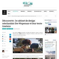 Découverte : le cabinet de design néerlandais Dre Wapenaar et leur tente treetens