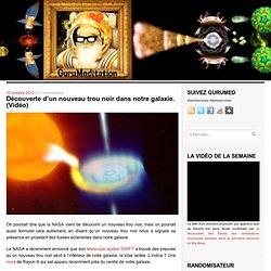 Découverte d'un nouveau trou noir dans notre galaxie. (Vidéo)
