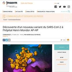 Découverte d'un nouveau variant du SARS-CoV-2 à l'hôpital Henri-Mondor AP-HP / INSERM, mars 2021