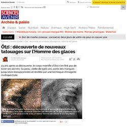 Ötzi : découverte de nouveaux tatouages sur l'Homme des glaces - 2 février 2015