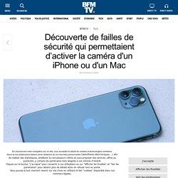 Découverte de failles de sécurité qui permettaient d'activer la caméra d'un iPhone ou d'un Mac