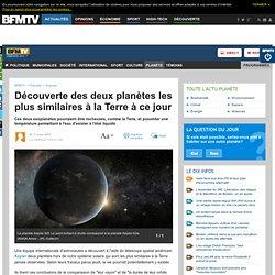 Planète : Découverte des deux planètes les plus similaires à la Terre à ce jour