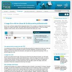 L'Agence nationale des Usages des TICE - L'usage d'un wiki en classe de 3e découverte professionnelle