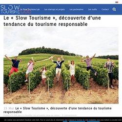 """Le """"Slow Tourisme"""", découverte d'une tendance du tourisme responsable"""