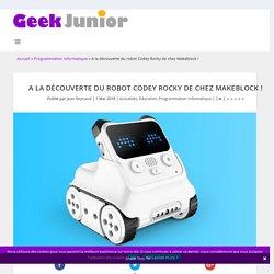 A la découverte du robot Codey Rocky de chez Makeblock