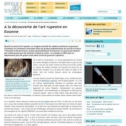 A la découverte de l'art rupestre en Essonne