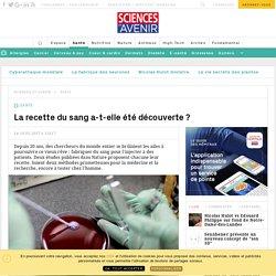 La recette du sang enfin découverte, à partir de cellules souches - Sciencesetavenir.fr