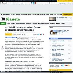 Au Brésil, découverte d'un fleuve souterrain sous l'Amazone