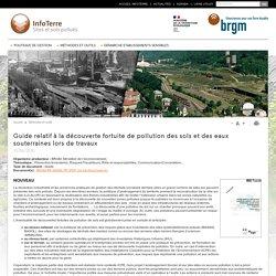 BRGM 23/06/20 Guide relatif à la découverte fortuite de pollution des sols et des eaux souterraines lors de travaux