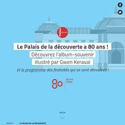 1937-1938 - Le Palais de la découverte souffle ses 80 bougies ! L'album souvenir illustré par Gwen Keraval