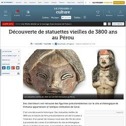 Découverte de statuettes vieilles de 3800 ans au Pérou