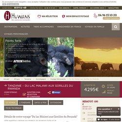 Voyage Découverte Tanzanie : Du lac Malawi aux Gorilles du Rwanda - Huwans