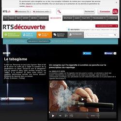 rts.ch - découverte - santé et médecine - maladies et traitements - tabagisme
