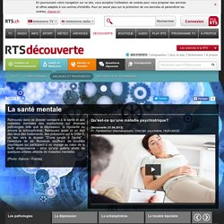rts.ch - découverte - santé et médecine - maladies et traitements - santé mentale