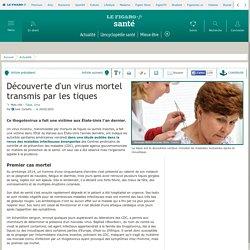 Découverte d'un virus mortel transmis par les tiques