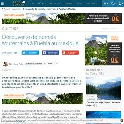 Découverte de tunnels souterrains à Puebla au Mexique