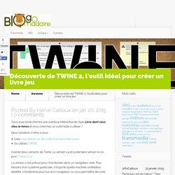 Découverte de TWINE 2, l'outil idéal pour créer un livre jeu