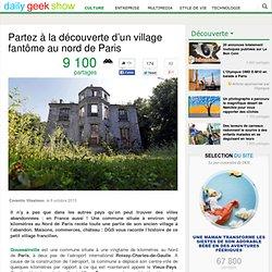 Partez à la découverte d'un village fantôme au nord de Paris
