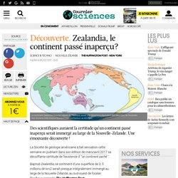 Découverte . Zealandia, le continent passé inaperçu?