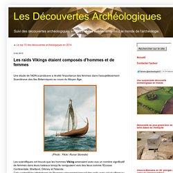Les Découvertes Archéologiques: Les raids Vikings étaient composés d'hommes et de femmes