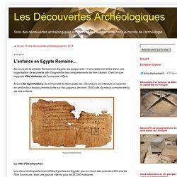 Les Découvertes Archéologiques: L'enfance en Egypte Romaine...