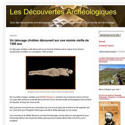 Les Découvertes Archéologiques: Un tatouage chrétien découvert sur une momie vieille de 1300 ans