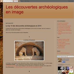 Le top 10 des découvertes archéologiques en 2014
