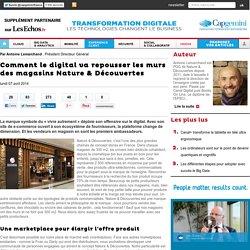 Comment le digital va repousser les murs des magasins Nature & Découvertes - Expérience client