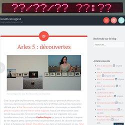 Arles 5 : découvertes