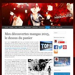 Mes découvertes mangas 2015, le dessus du panier - Mangalerie