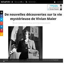 De nouvelles découvertes sur la vie mystérieuse de Vivian Maier