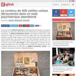 Le contenu de 400 vieilles valises découvertes dans un asile psychiatrique abandonné