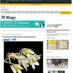 On découvre 2 000 espèces de plantes par an