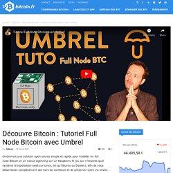 Découvre Bitcoin : Tutoriel Full Node Bitcoin avec Umbrel