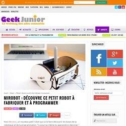 Mirobot : découvre ce petit robot à fabriquer et à programmer - Geek Junior -