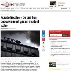 Fraude fiscale: «Ce que l'on découvre n'est pas un incident isolé»